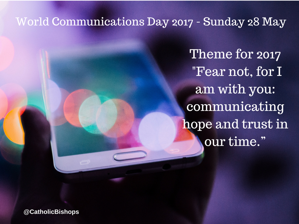 Pope's Message for World Communications Day - 28th May 2017