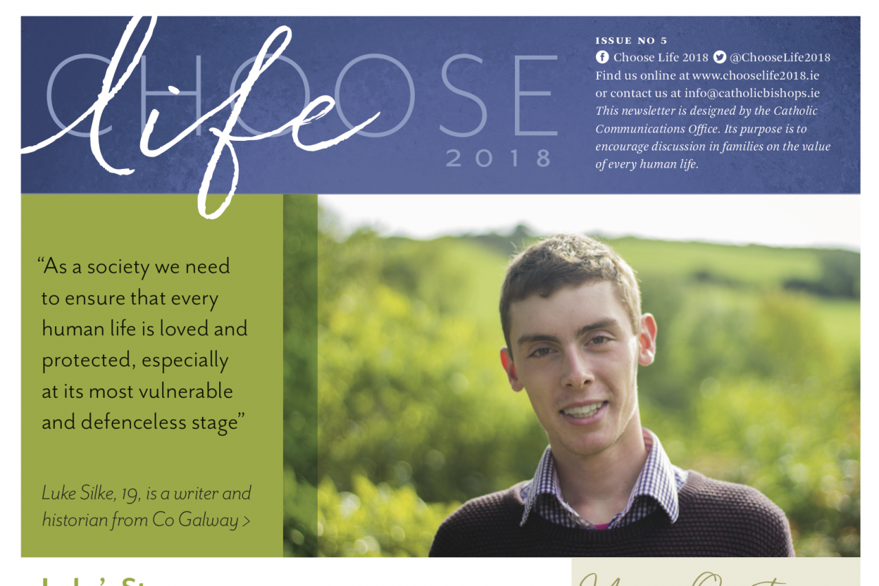 Choose Life - Issue 5 - Luke's Story and Reasons to Protect the 8th...