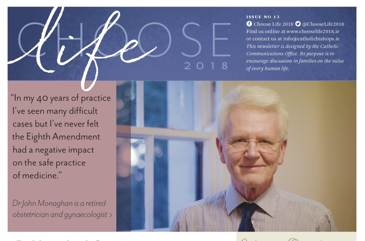 Choose Life - Issue 13 - Dr Monaghan's Story and more...