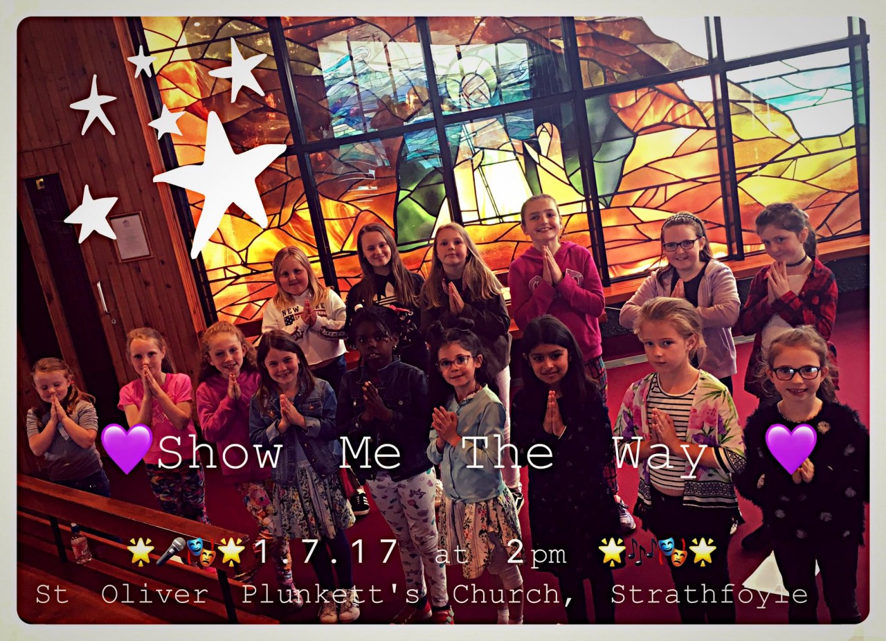 Remembering St. Oliver Plunkett - Show Me The Way Concert - Strathfoyle Junior Choir - 1st July 2017