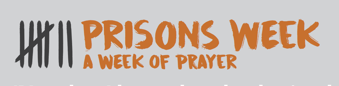 Prisons Week - A Week of Prayer - 8-14 October 2017 -