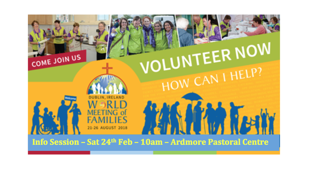 Sign Up Day for Volunteers for World Meeting of Families – Dublin – 21st to 26th August 2018