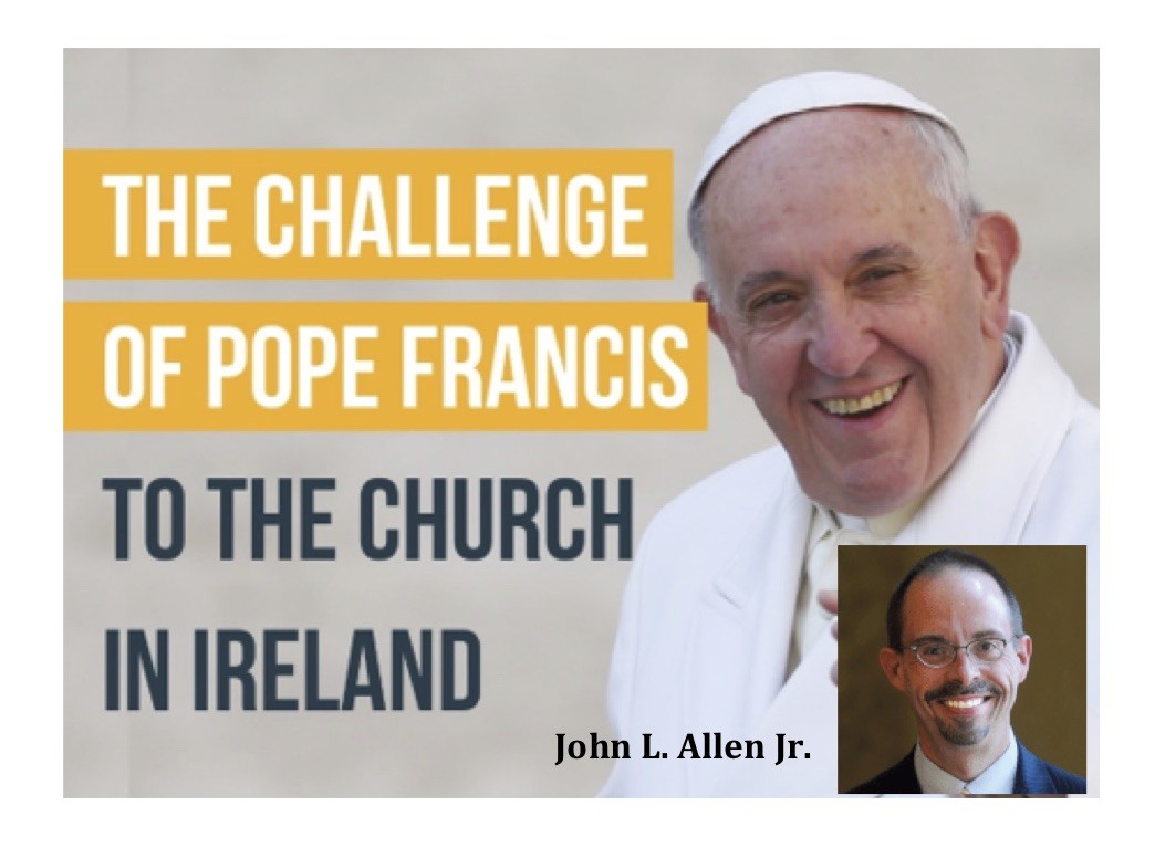 'The Challenge of Pope Francis to the Church in Ireland' - John L. Allen Jr. - St Mary's College, Derry - 17th August 2018