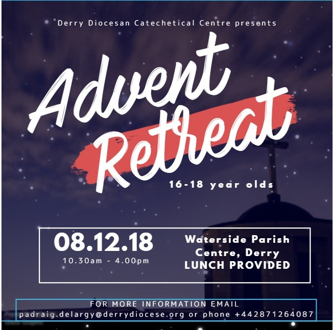 Diocesan Advent Youth Retreat - Saturday 8th December 2018 - Chapel Road, Waterside