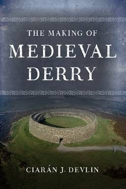 The Making of Medieval Derry - Ciarán J. Devlin - Book Launch - St Columb's College - 21st November 2018 - 7.30pm