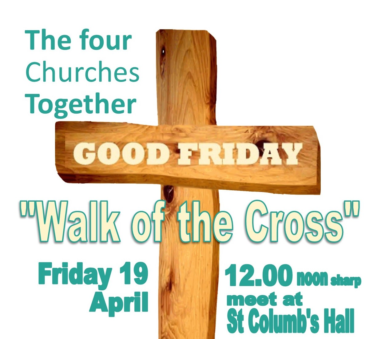 The 4 Churches - 'Walk of the Cross' - 12 noon City Centre - Good Friday - 19th April 2019