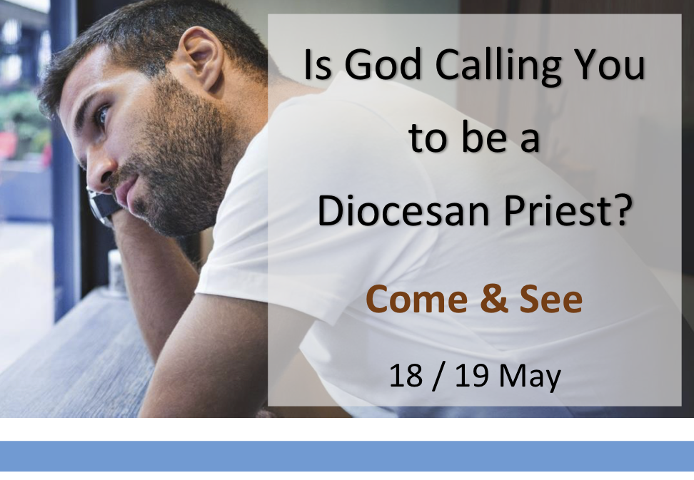 Is Priesthood for me? Come and See... Maynooth 18th & 19th May 2019